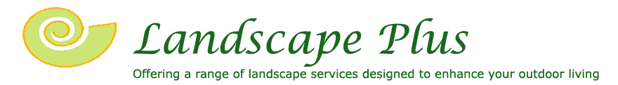 Landscape Plus - Offering a range of landscape services designed to enhance your outdoor living